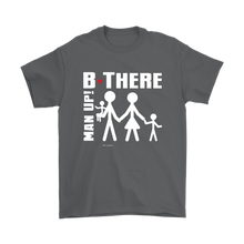 Man Up! B There Man With Family Men's T - ManUp!Series
