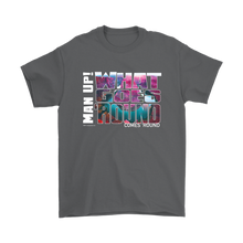 Man Up! What Goes Round Comes Round Men's T - ManUp!Series