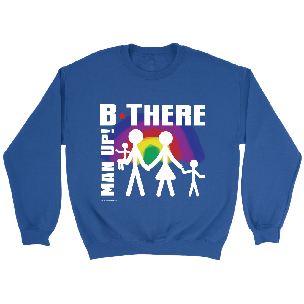 Man Up! B There Man With Family Under Rainbow Men's Blue Sweatshirt - ManUp!Series