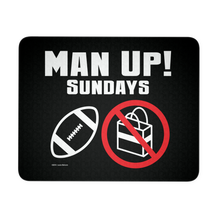 Man Up! Sundays Football, Not Shopping Mouse Pad - ManUp!Series