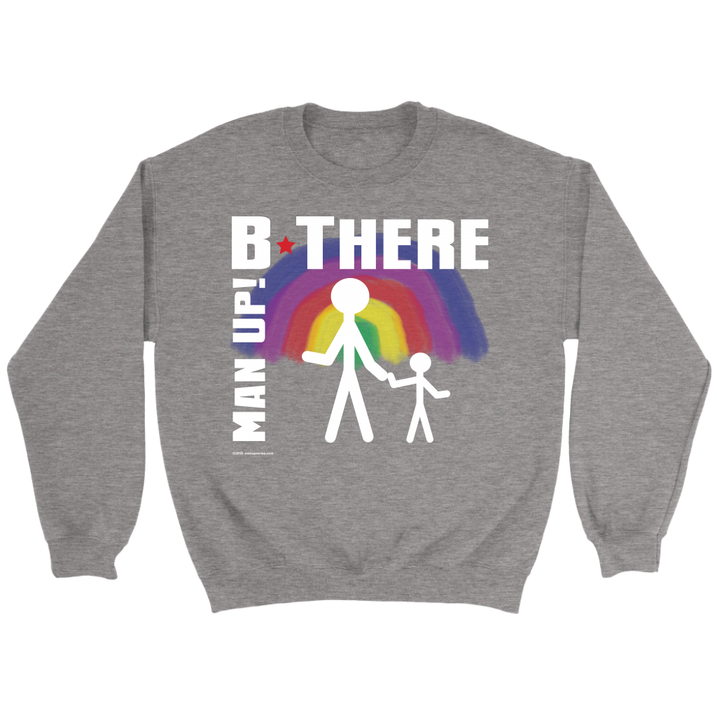 Man Up! B There Man With Child Under Rainbow Men's Grey Sweatshirt - ManUp!Series