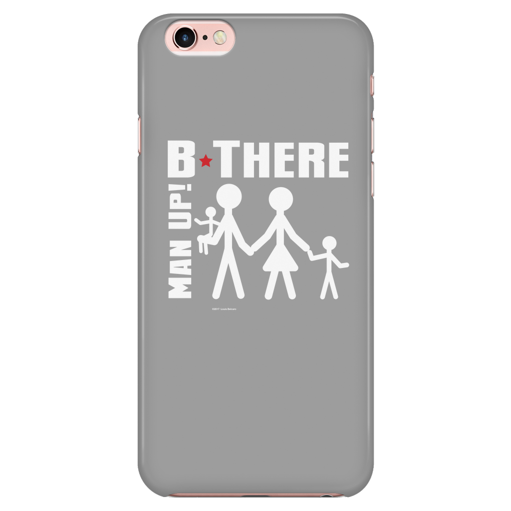 Man Up! B There Man With Family iPhone 7/7s/8 Grey Case - ManUp!Series