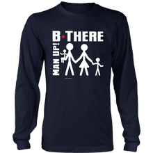 Man Up! B There Man With Family Men's Long Sleeve - ManUp!Series