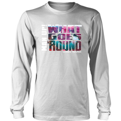 Man Up! What Goes Round Men's Long Sleeve - ManUp!Series