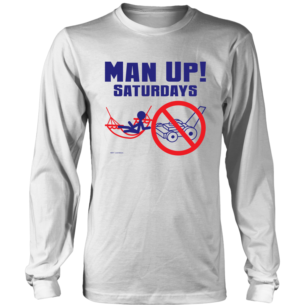 Man Up! Saturdays Time To Relax Men's Long Sleeve - ManUp!Series