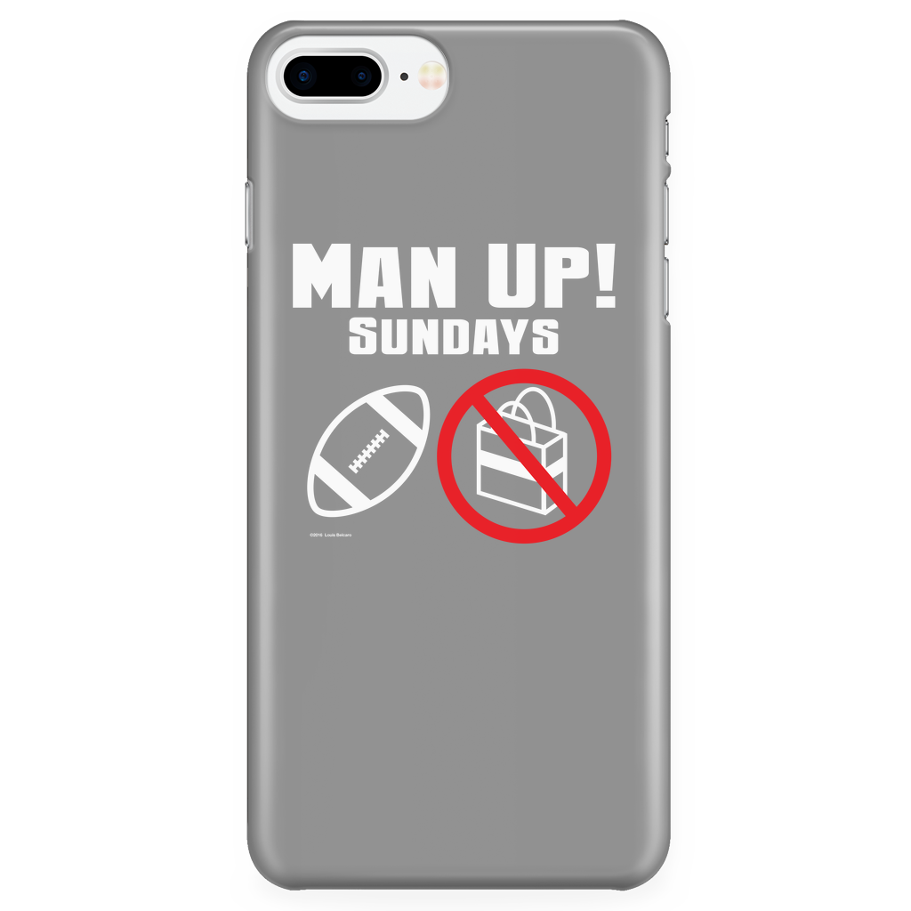 Man Up! Sundays Football, Not Shopping iPhone 7Plus/7sPlus/8Plus Grey Case - ManUp!Series