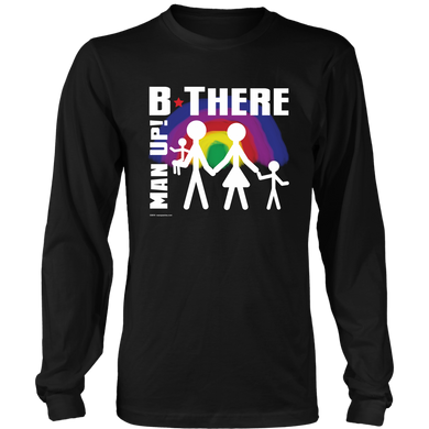 Man Up! B There Man With Family Under Rainbow Men's Long Sleeve - ManUp!Series