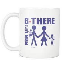 Man Up! B There Man With Family White Mug - ManUp!Series
