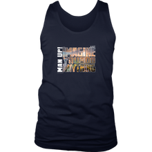 Man Up! Imagine You Can Do Anything Men's Tank - ManUp!Series