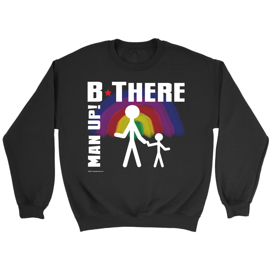 Man Up! B There Man With Child Under Rainbow Men's Black Sweatshirt - ManUp!Series