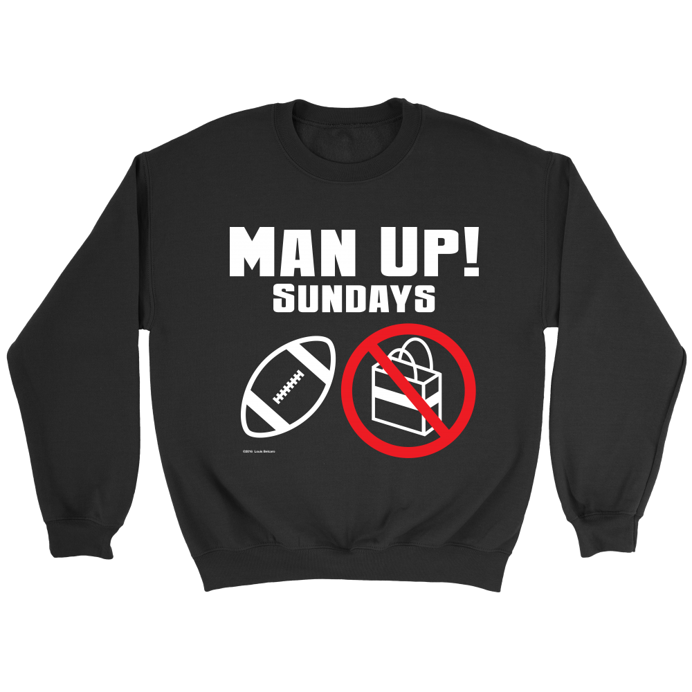 Man Up! Sundays Football Not Shopping Men's Black Sweatshirt - ManUp!Series