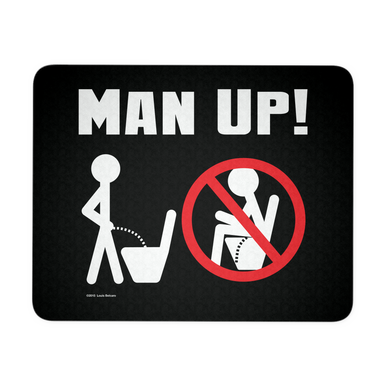 Man Up! Man Peeing Standing, Not Sitting Mouse Pad - ManUp!Series