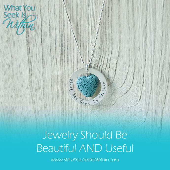 Jewelry Should Be Beautiful AND Useful!