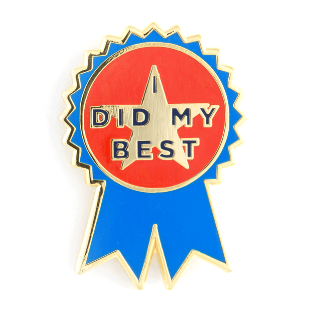 I Did My Best Pin