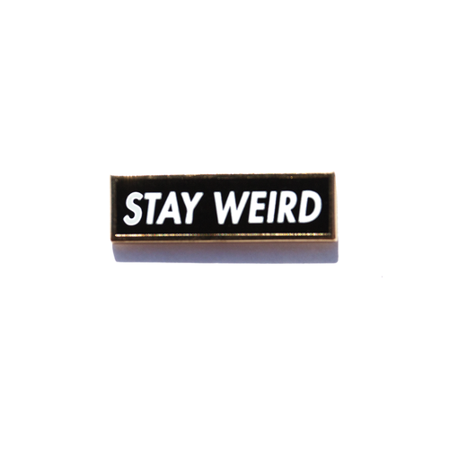 Stay Weird Enamel Pin