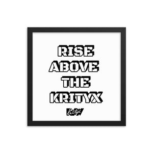 Rise Above The Krityx Framed poster