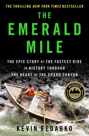 The Emerald Mile - Kevin Fedarko
