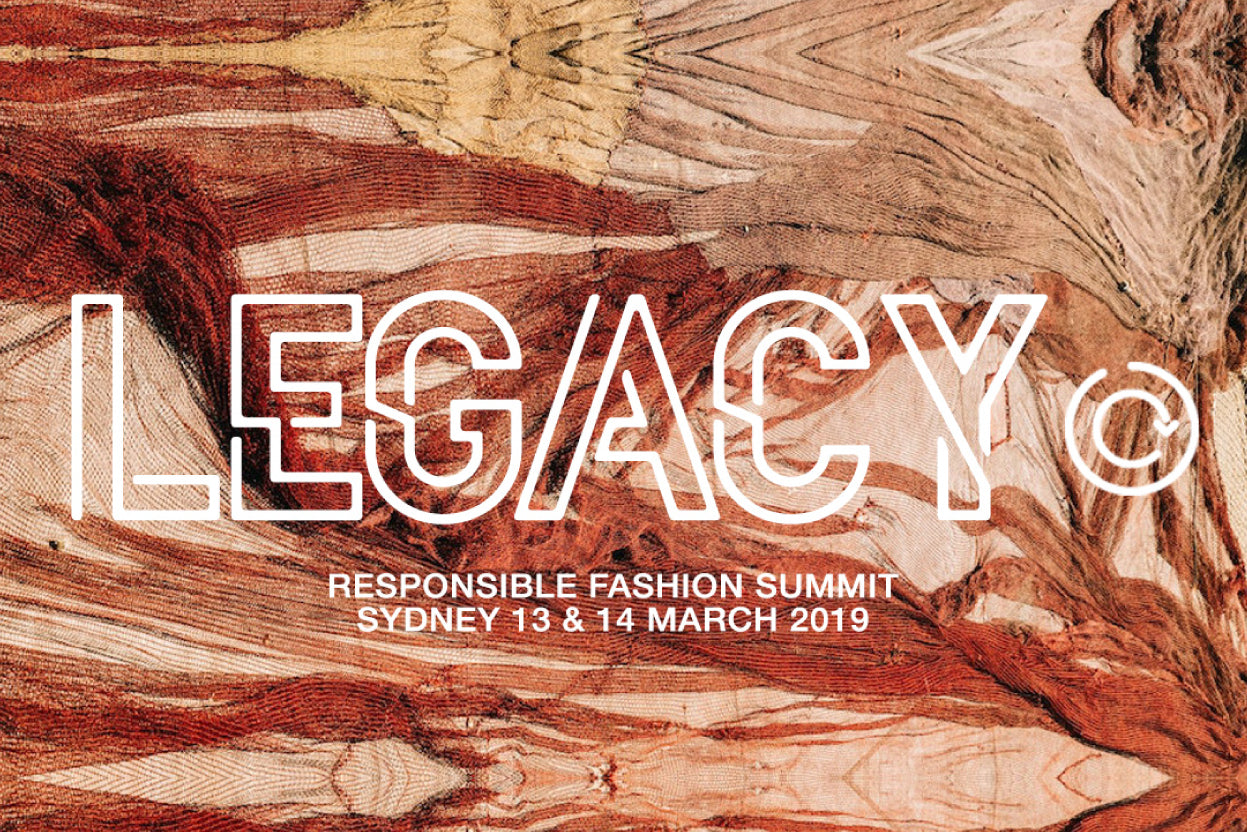 LEGACY Responsible Fashion Sourcing Summit Sydney The Fashion Advocate