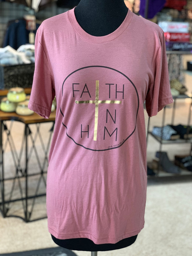 Faith In Him Tee (Display)