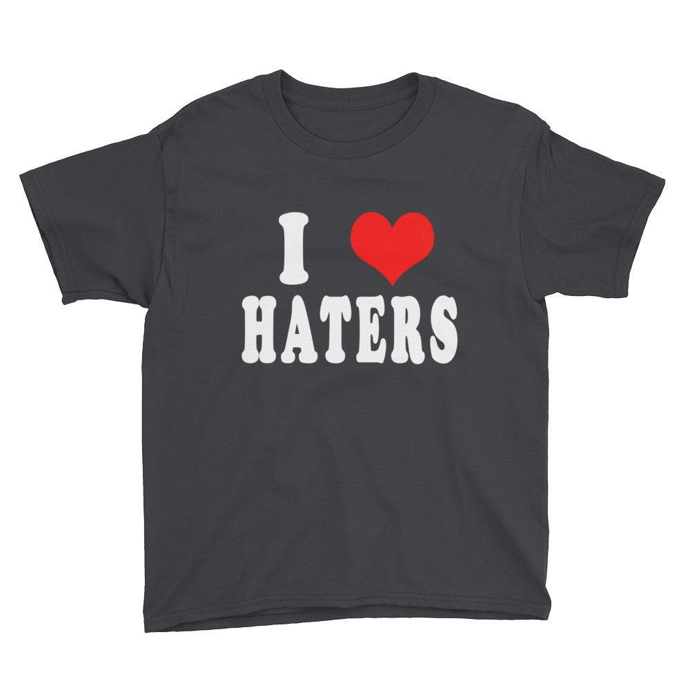 I love Haters Youth Short Sleeve T-Shirt