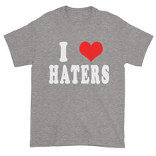 i love haters tee