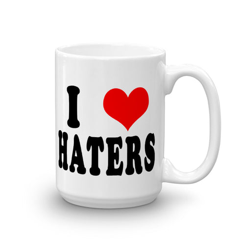 I Love Haters Coffee Mug