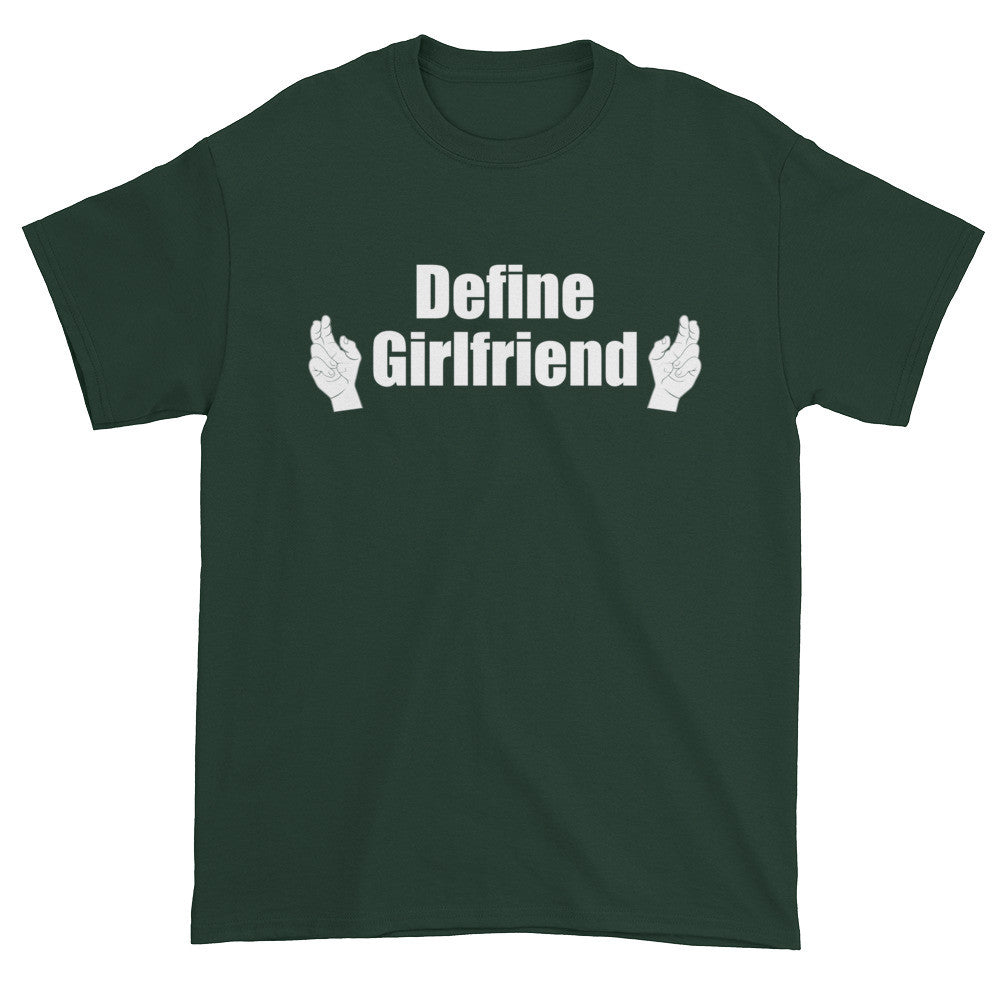 Define Girlfriend Short sleeve t-shirt