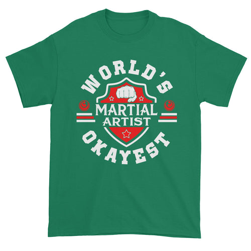 World's Okayest Martial Artist t-shirt