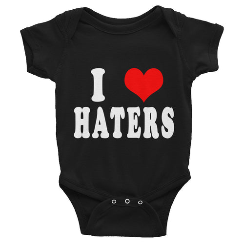 I Love Haters Infant Onesie