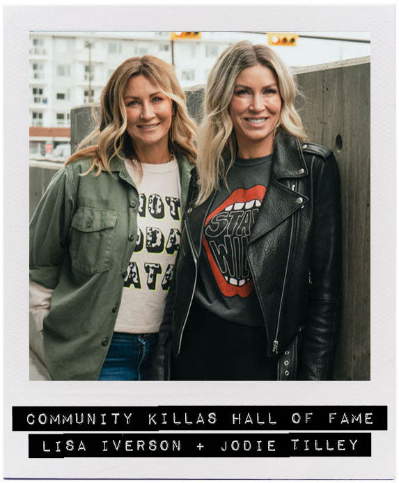 COMMUNITY KILLAS HALL OF FAME - LISA IVERSON + JODIE TILLEY