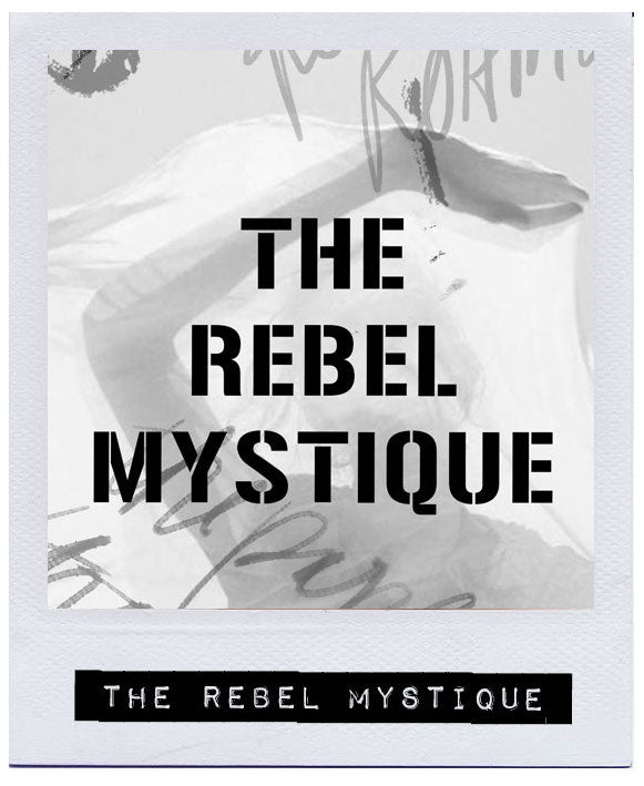 THE REBEL MYSTIQUE