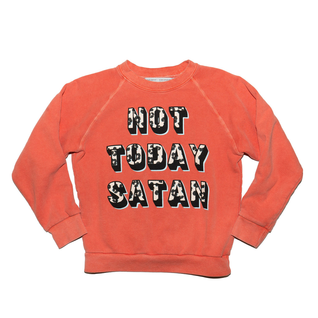 NOT TODAY SATAN no.1 sweatshirt