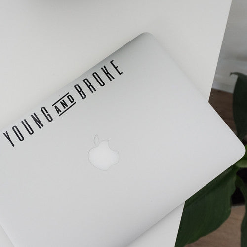 YOUNG AND BROKE Decal Sticker