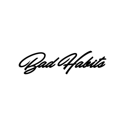 BAD HABITS Decal Sticker