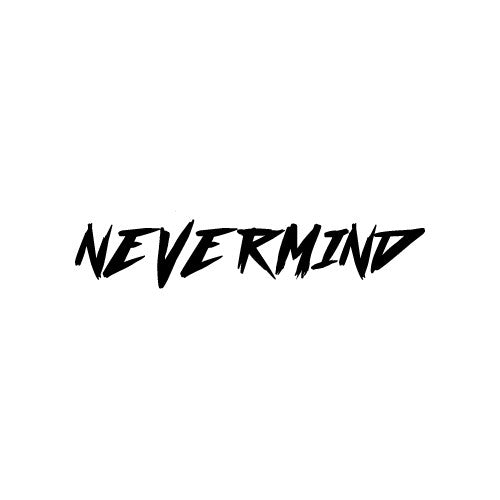 NEVERMIND Decal Sticker