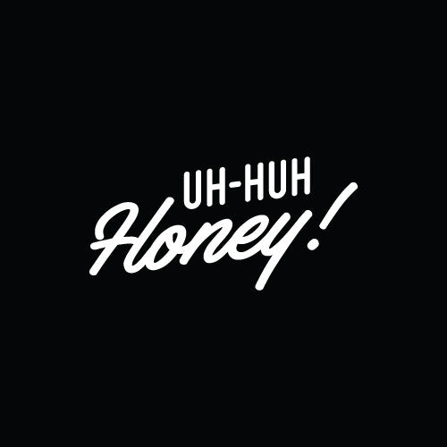 UH-HUH HONEY Decal Sticker