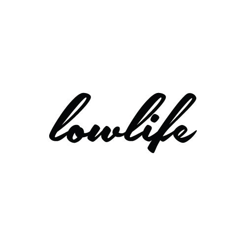 LOWLIFE Decal Sticker