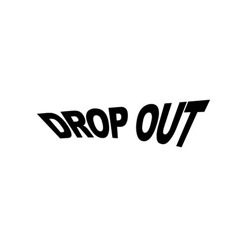 DROP OUT Decal Sticker