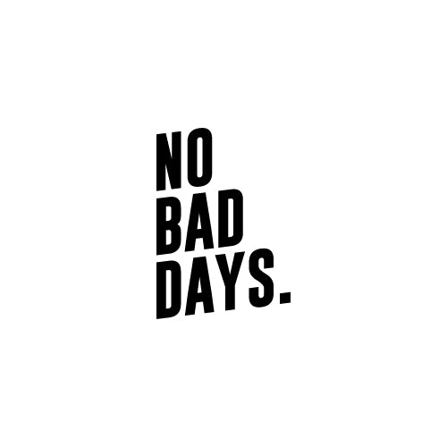 NO BAD DAYS Decal Sticker