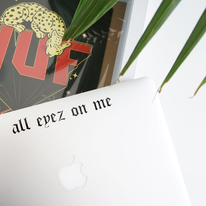 ALL EYEZ ON ME Decal Sticker