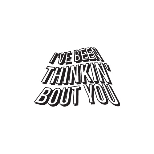THINKIN BOUT YOU Decal Sticker