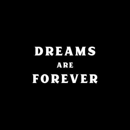 DREAMS ARE FOREVER Decal Sticker