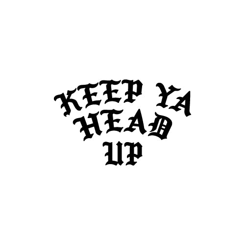 KEEP YA HEAD UP Decal Sticker