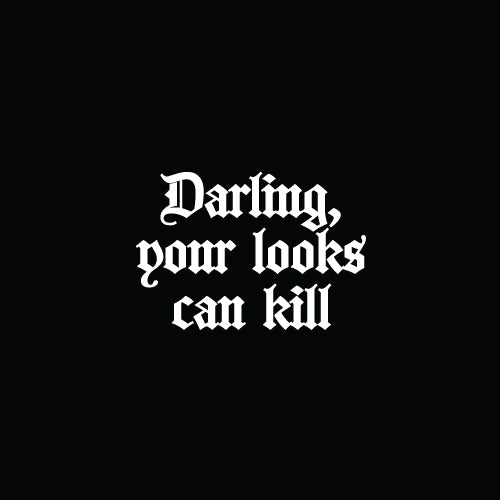 DARLING YOUR LOOKS CAN KILL Decal Sticker