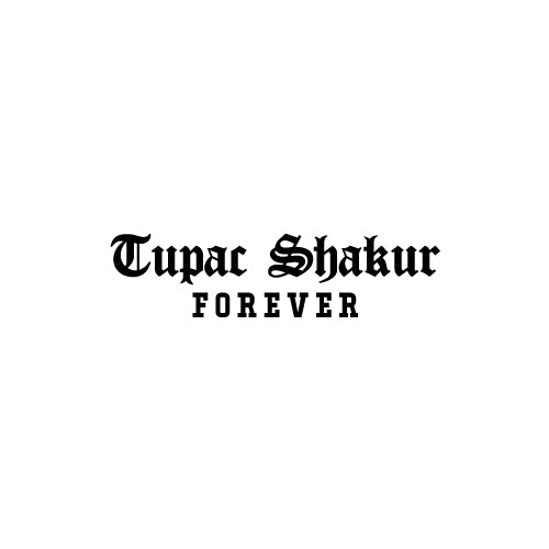 TUPAC SHAKUR FOREVER Decal Sticker