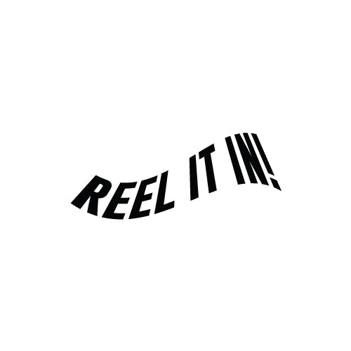 REEL IT IN Decal Sticker