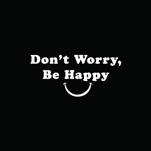 DON'T WORRY BE HAPPY Decal Sticker