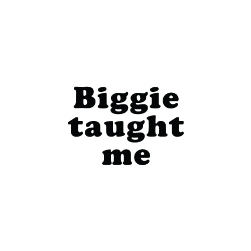 BIGGIE TAUGHT ME Decal Sticker - Biggie Smalls Kids Sticker