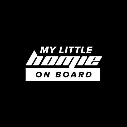 MY LITTLE HOMIE ON BOARD Decal Sticker - Baby On Board Sticker