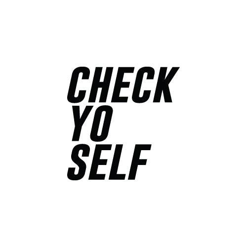 CHECK YO SELF Decal Sticker